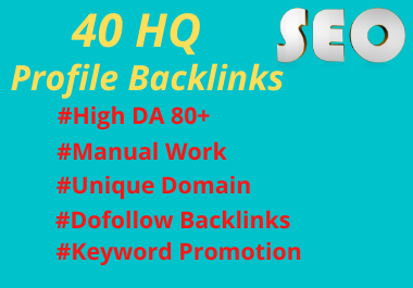 I will create 40 HQ DA 80+ SEO PROFILE BACKLINKS