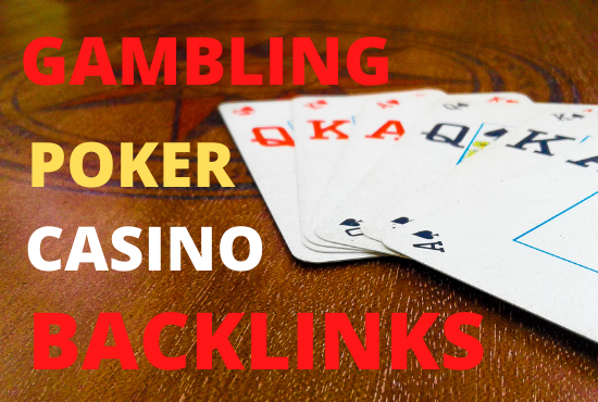 Build 30 high quality pbn backlinks for Casino Poker Gambling