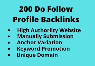 I will create 200 High Domain Authority & Do Follow Profile Backlinks