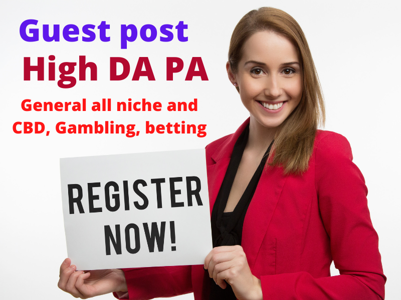 I will do guest post on high da pa sites general all niche and CBD,  Gambling,  Betting