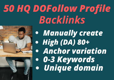 I Will Build 50 High Quality DA 80+ SEO Profile Backlinks