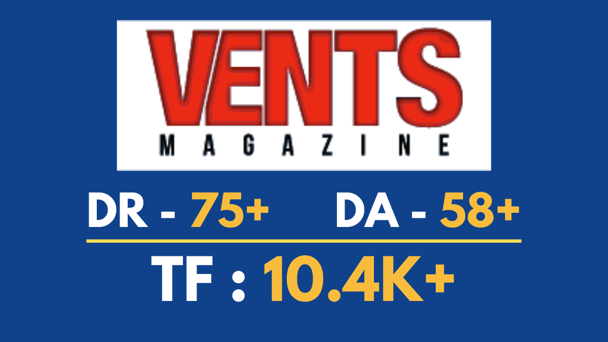 I Will Do Guest Post On Vents Magazine Permanent Dofollow
