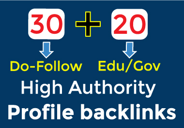 30 Do-follow + 20 Edu/Gov High Authority Profile Backlinks Manually Create