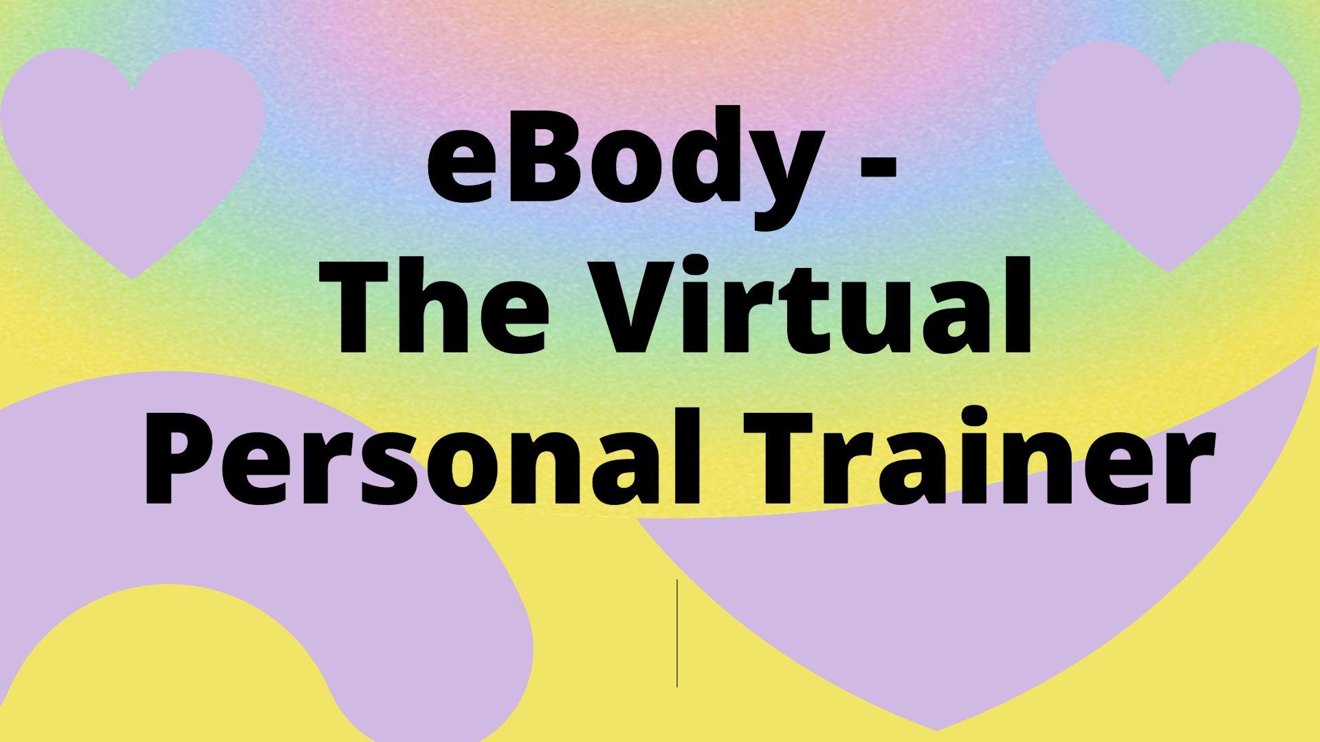 E-Body The virtual Personal Trainer