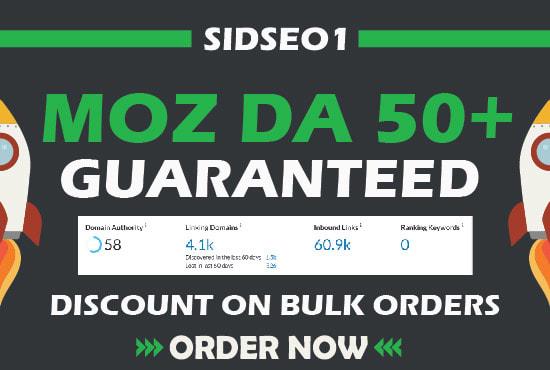 I have increase MOZ DA 50+ GURANTEED