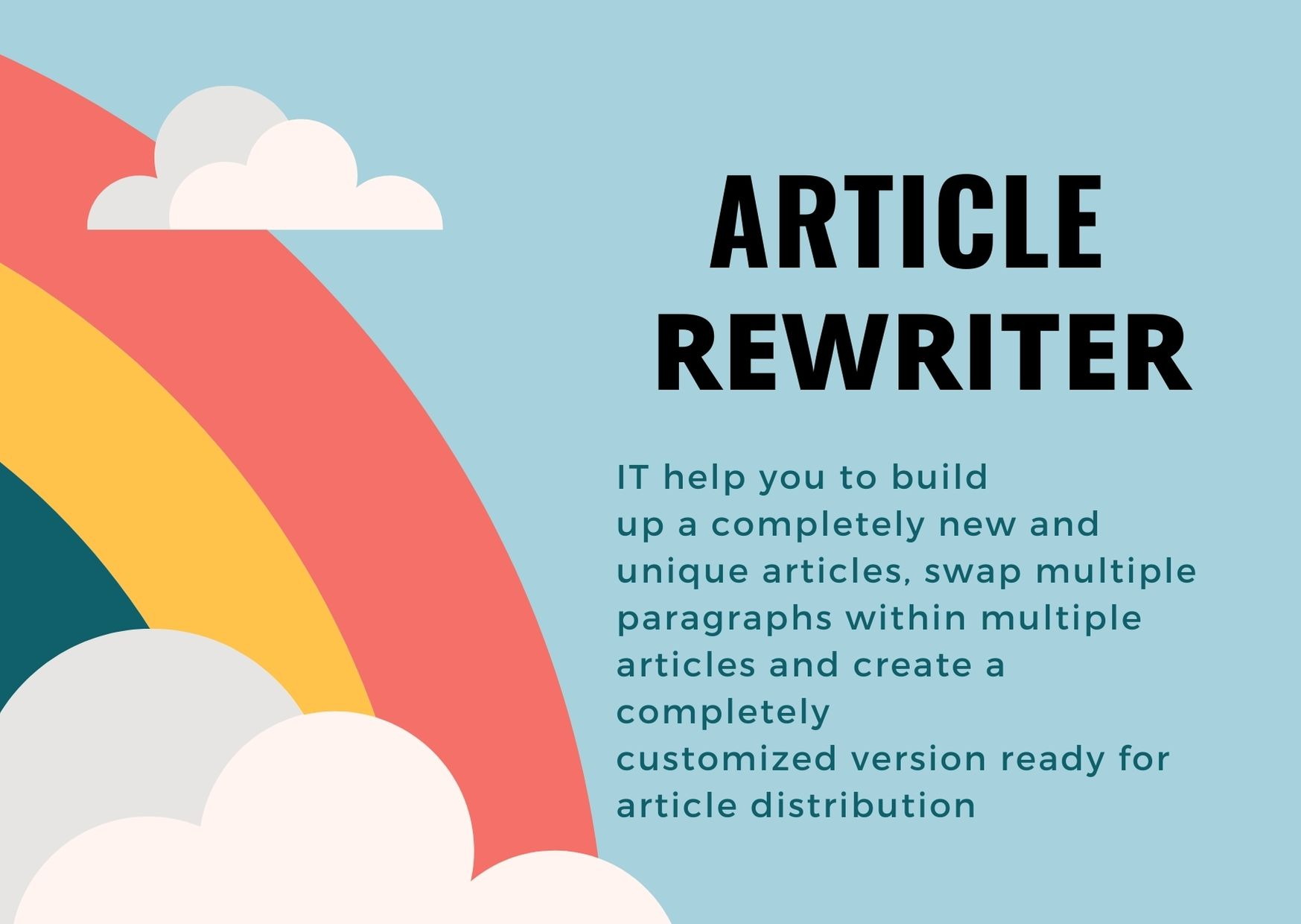 Article Rewriter- This software can help you to build up a completely new and unique articles