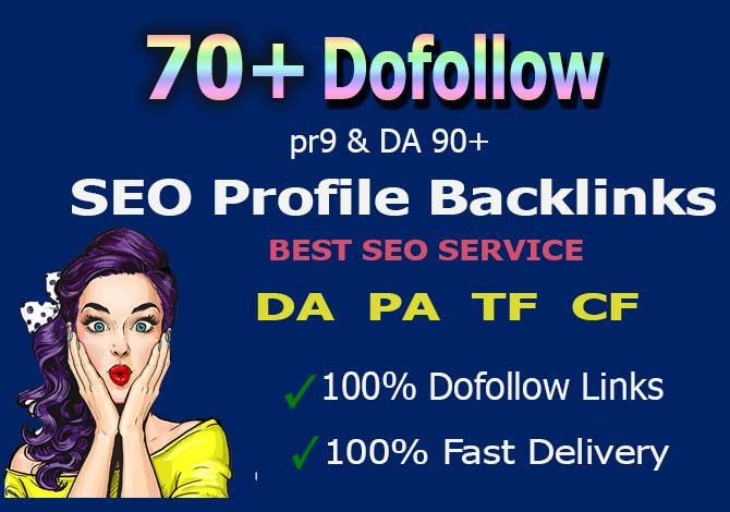 I will create 70 pr9 high authority dofollow profile backlinks