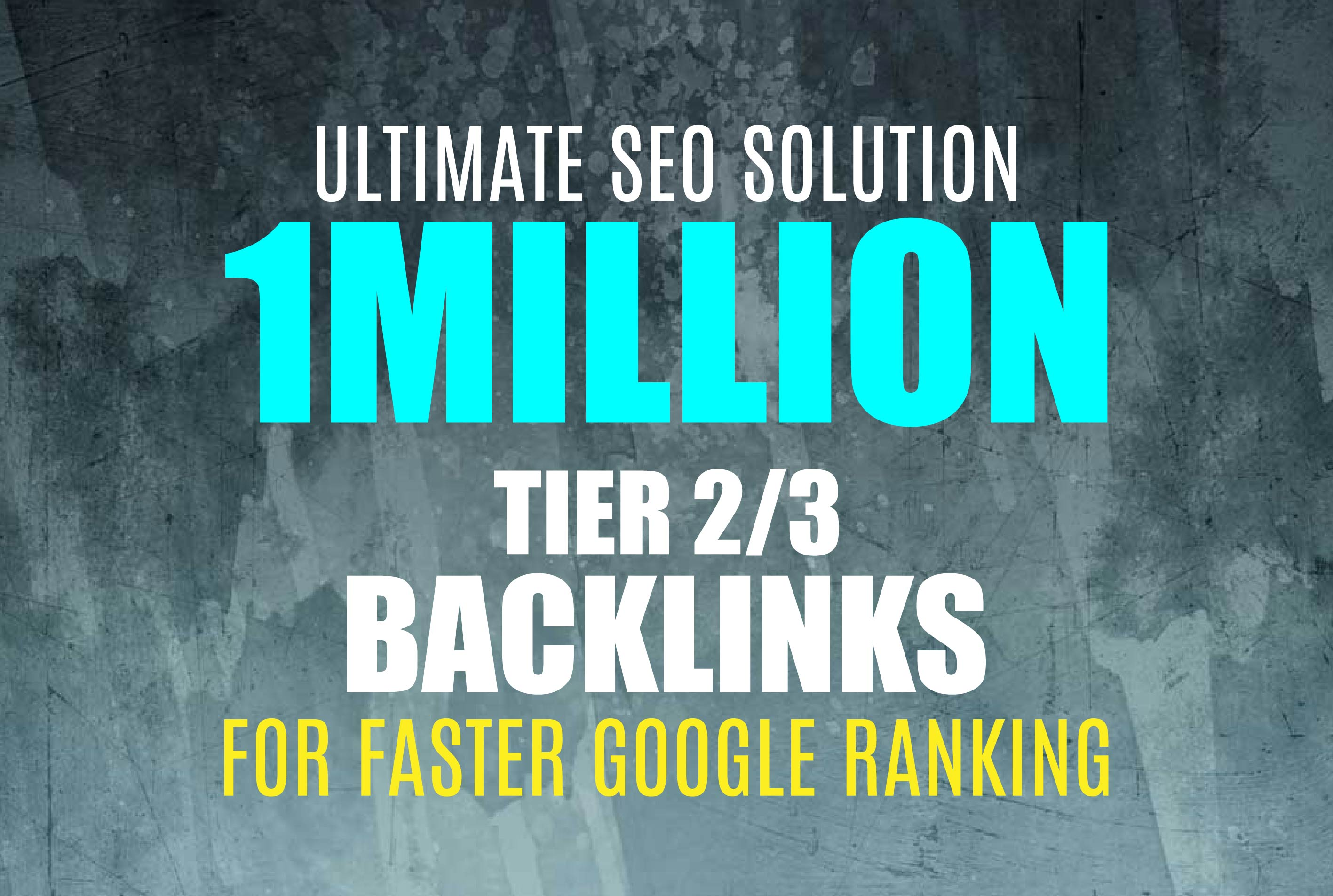 I will build 1million Tier 2 or 3 backlinks for faster google ranking