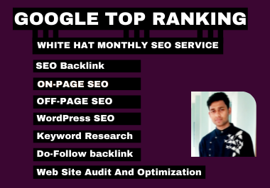 I will do google top ranking with white hat SEO,  monthly service
