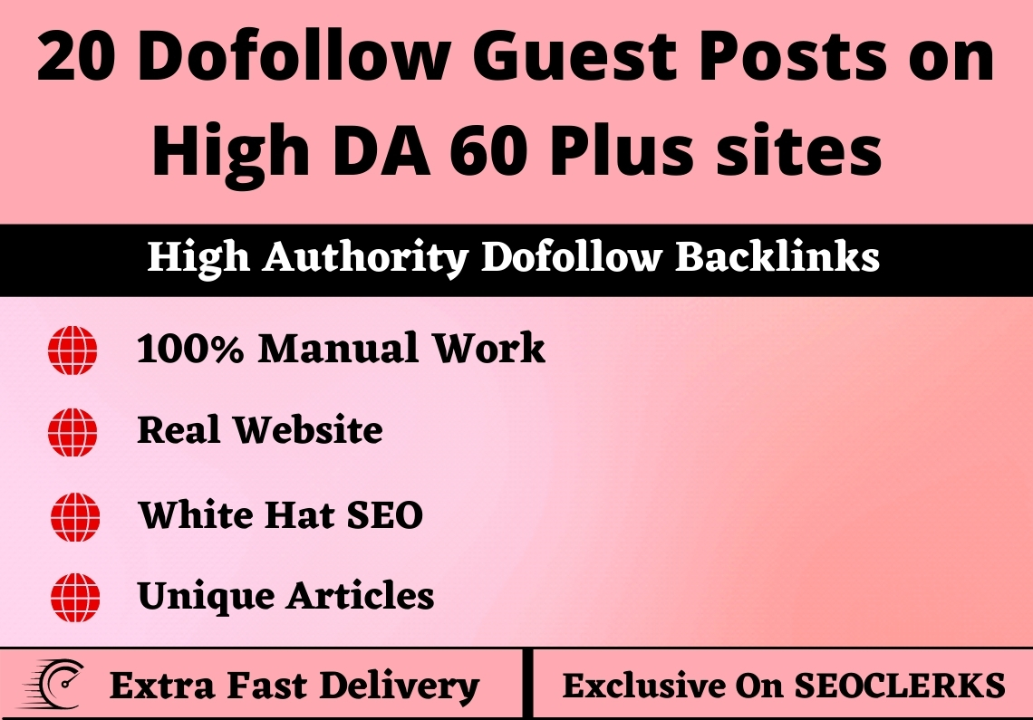 Write and Publish 20 Dofollow Guest Posts on High DA 60 Plus sites to Improved your website ranking