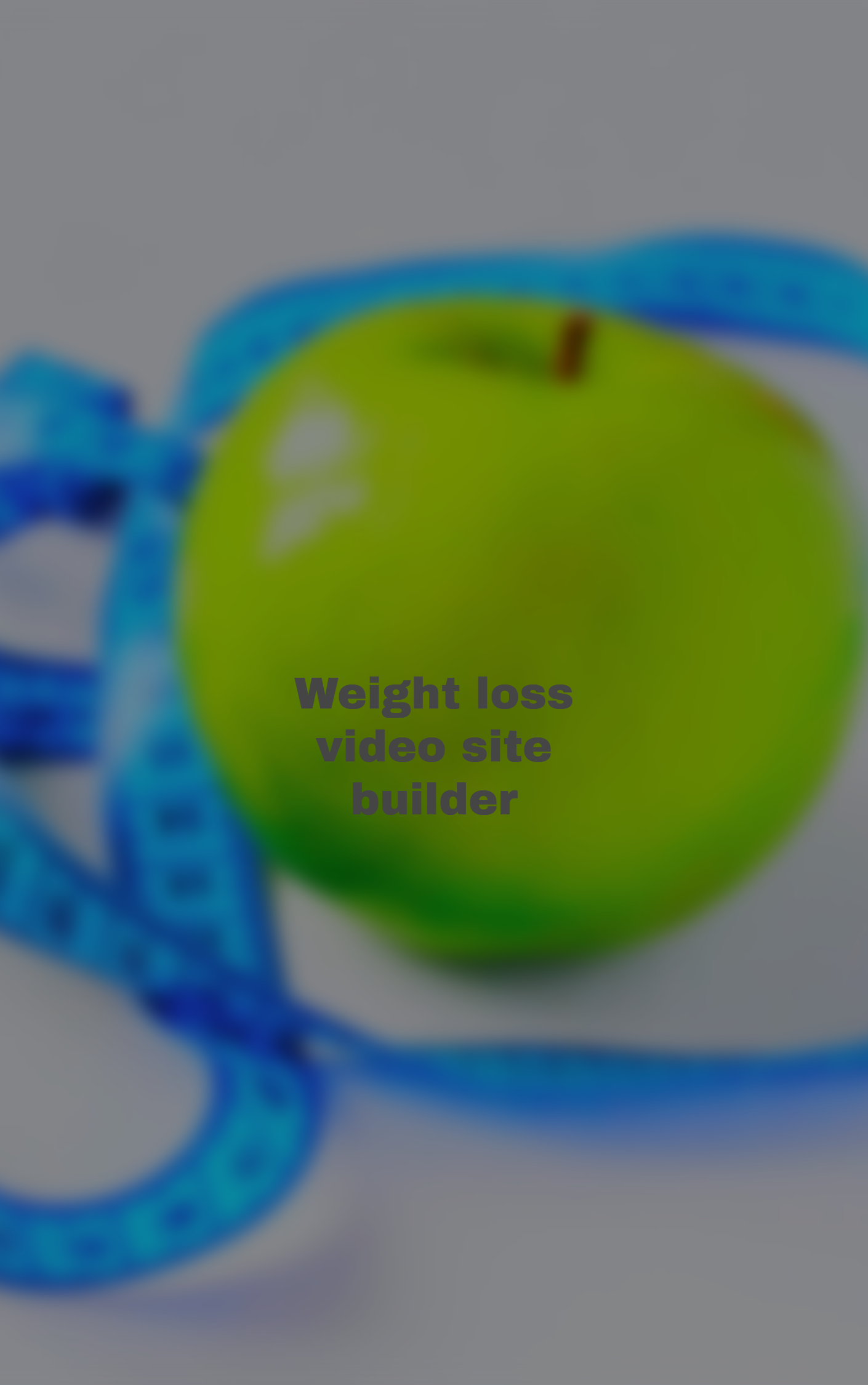 Weight loss video site builder for loss weight