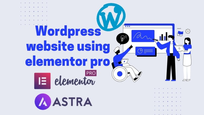 I will create wordpress website using elementor pro and astra pro