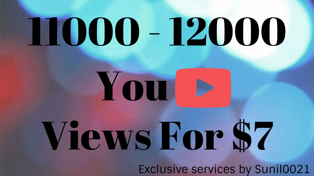 Instant 11000 to 12000 Desktop Youtube Views
