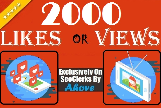 Get Instant 2000 Likes Or 20,000 Views