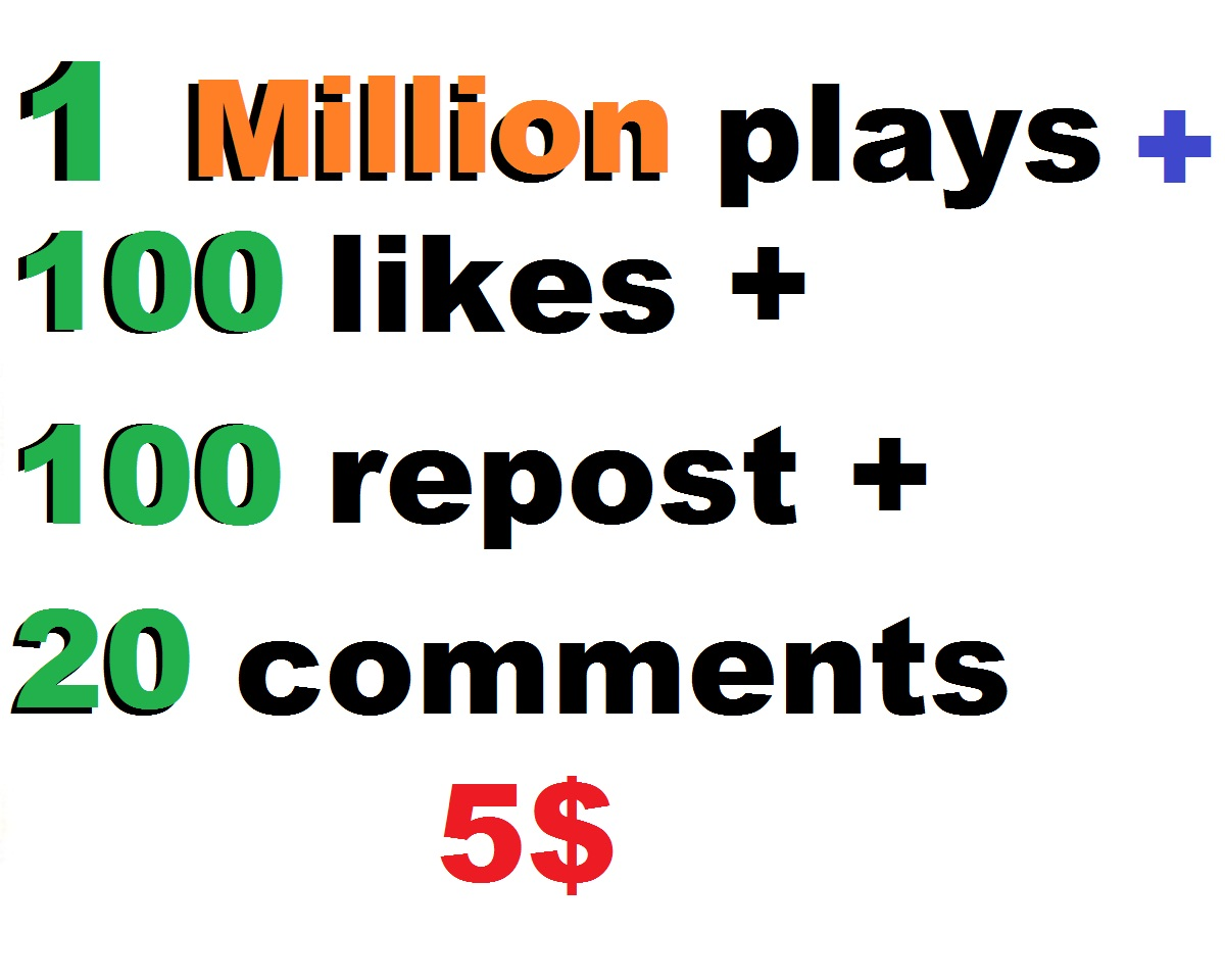 1 million plays and 200 likes and 200 repost and 20 comments