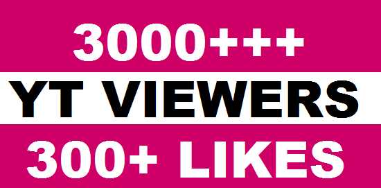 I will give you 3000+ HQ Real Human Yu+Tu ViewErs 70%+ Retention up to 1 Hrs 300 liks