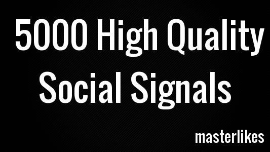 5000 High Quality Social Signals