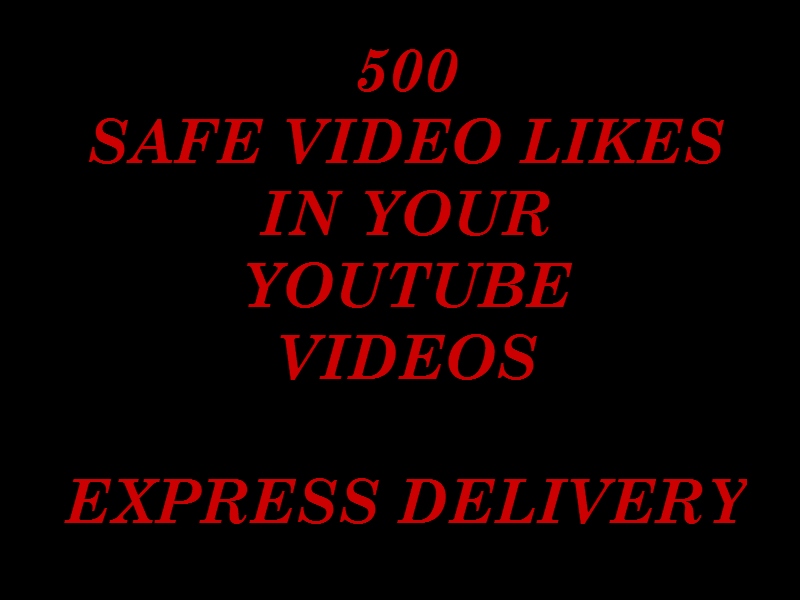 Get 500 Safe Video Likes & 200 subscribers & 15 comments in Your You tube Videos
