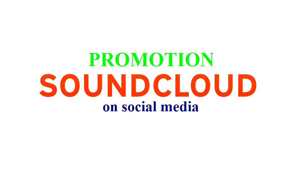 do FULL SoundCloud Promotion on social media for your track