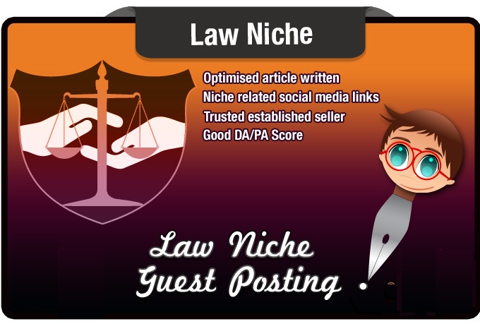write And Guest Post a LAW Niche Seo Optimised Article on a Law related Site