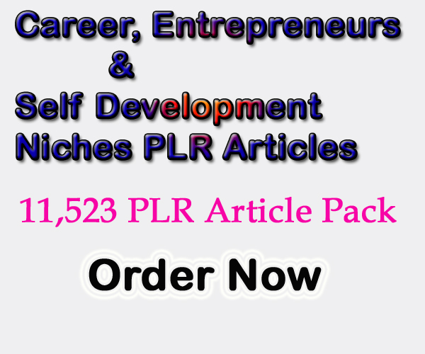 11,523 Career,  Entrepreneurs & Self Development Niches PLR Articles