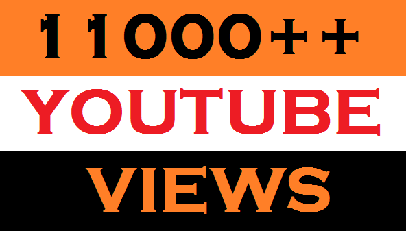11,000+ Super Fast High Quality you tube views Or 300+ likes Or 150 subscribes