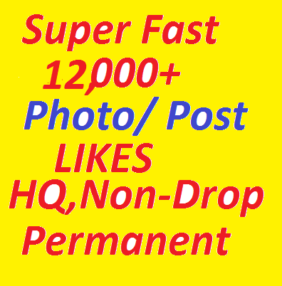 Instantly Start 12,000 OR 12k+ HQ, Non-Drop Social Post OR Photo Promotion Likes OR  Views