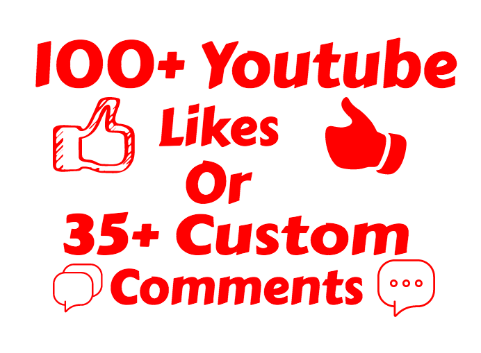 I will add 100+ Real Youtube Likes or 35 Custom Comments