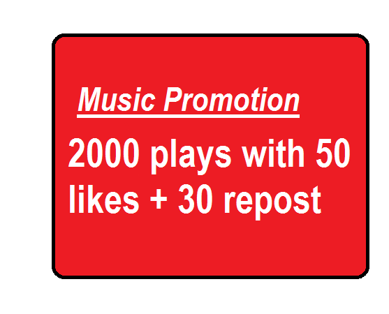 High Quality Real Music promotion 50 likes with 30 repost and 2000 plays