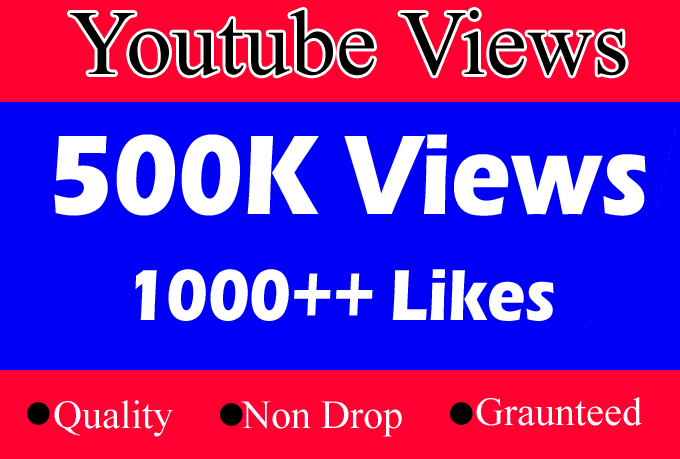 Safe 500k or 500,000 YouTube views with 1000 Likes Free
