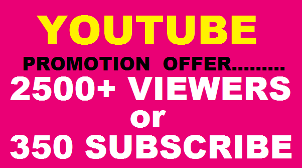 I provide you HQ Lifetime guarantee 2500++ you tube view rs  - OR - 350+ YouTube Subscriber are very fast