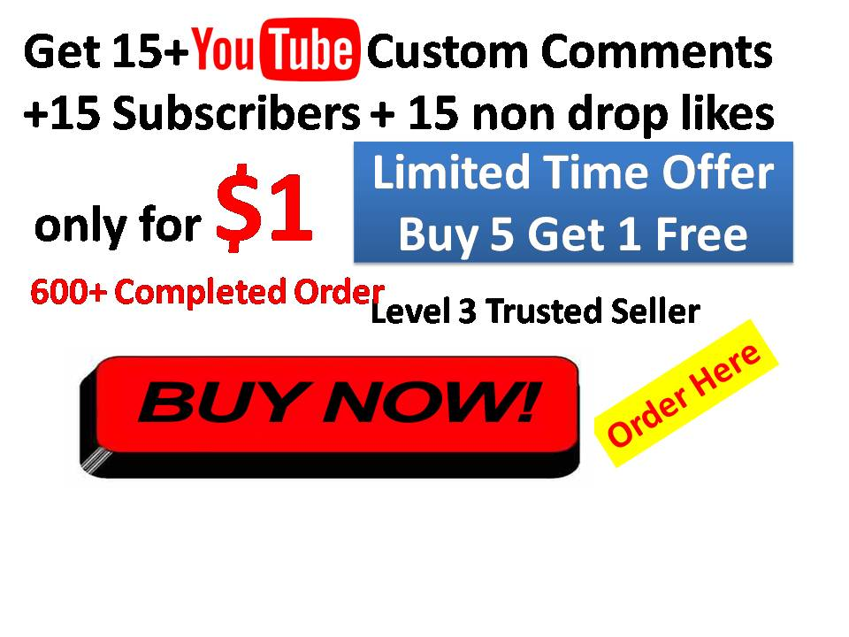 Get 15+ customs youtube comments + 15 youtube subscriber  + 15 non drop youtube like only