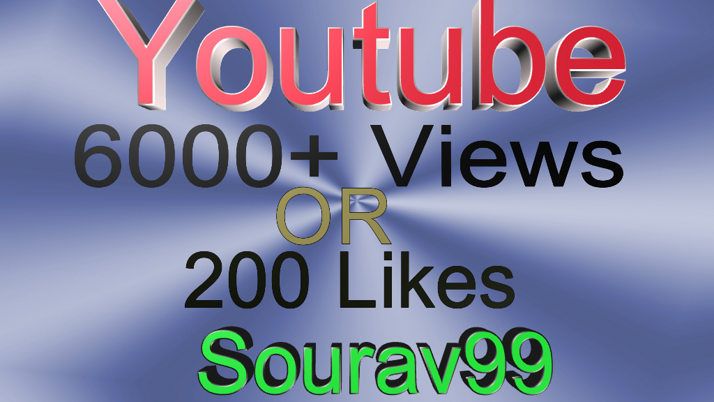 Youtube 6000+ Views  Or  200 High quality likes for your video