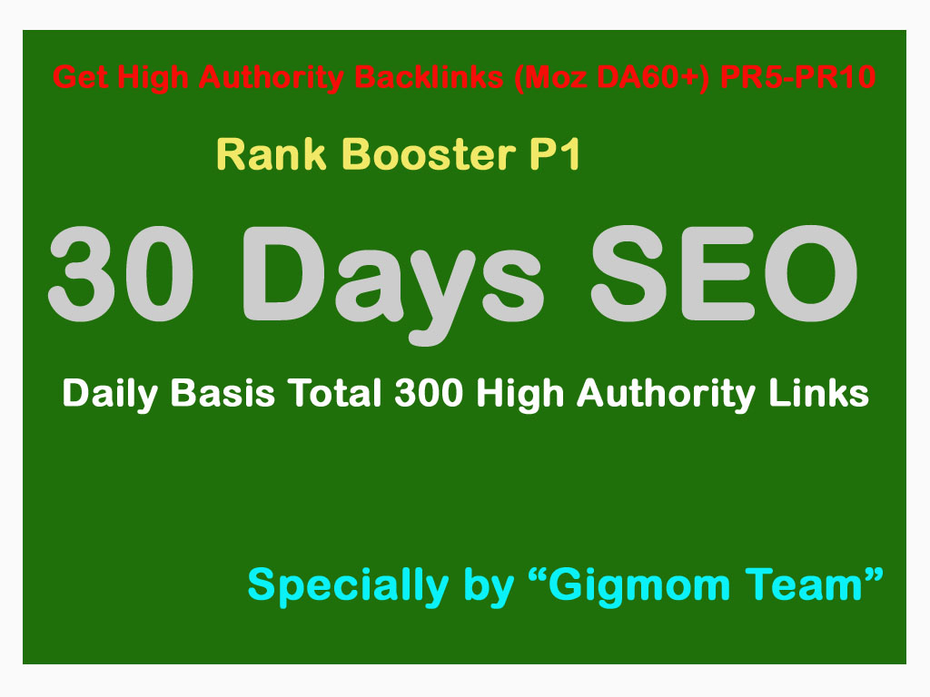 Rank Booster P1 - 30 Days SEO - Daily Basis 300 High Authority DA60+ PR5-PR10 Backlinks