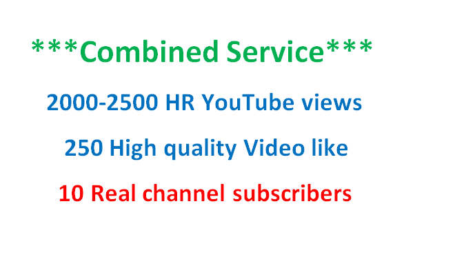 2000-2500 HR YouTube views + 250 video like + 10 real channel subscribers