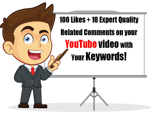 10 Expert Quality Related Comments w/ Your KEYWORDS + 100 YouTube video Likes