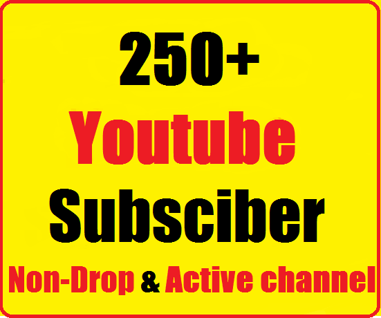 250+ Youtube subscribers non drop,safe and Instant start