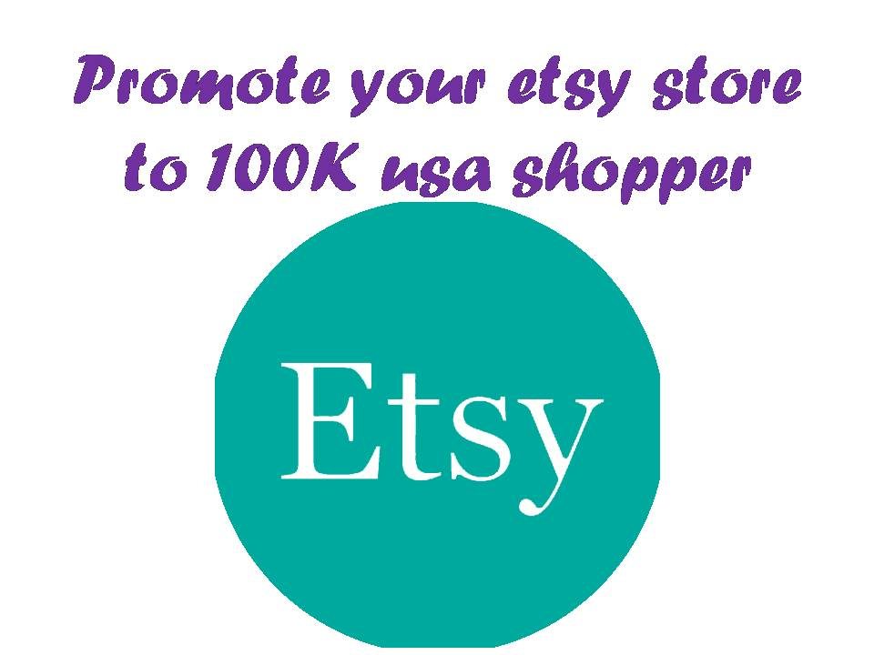 promote your ETSY store shop or product webstore to 100K usa shopper