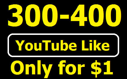 Super fast 300-400 High Quality YouTube Likes