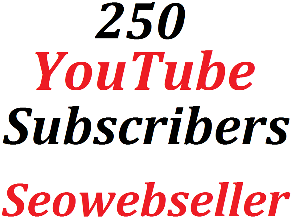 Bumper Offer 250+ you-tube Subs'criber  Refill Guaranteed and Instant Start