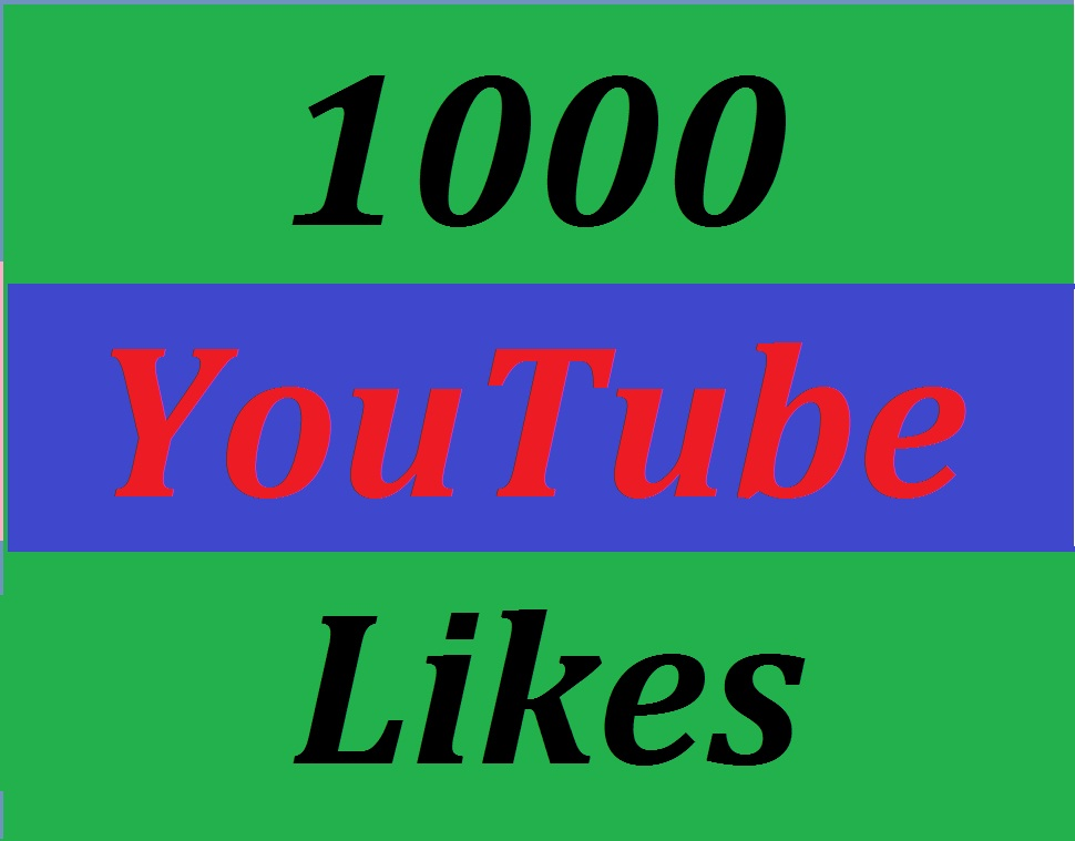 Get 1000 YouTube likes  with super fast delivery