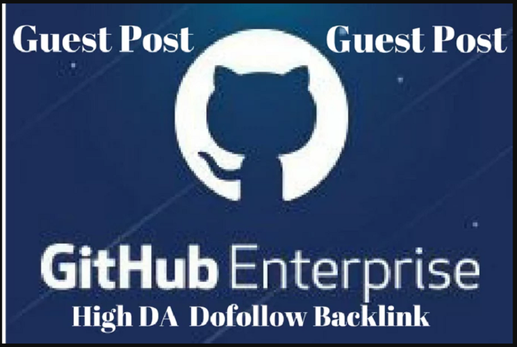#Bumper offer#->write and Provide Guest Post For You Github Da 97 Dofollow Link