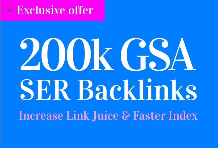 200,000 GSA SER Backlinks For Increase Link Juice and Faster Index on Google