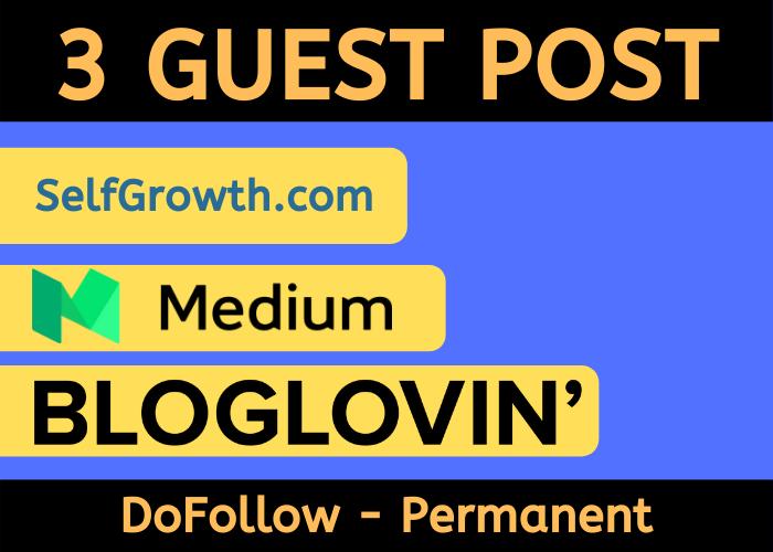 Write And Publish 3 Guest post on Medium,Selfgrowth,BlogLovin