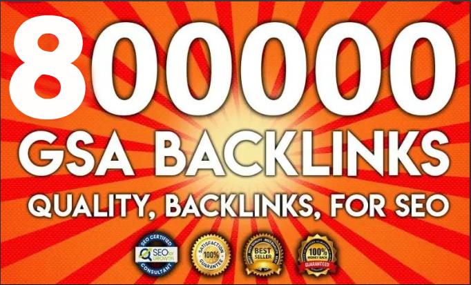 800,000 GSA SER SEO Dofollow Backlinks For Ranking Website