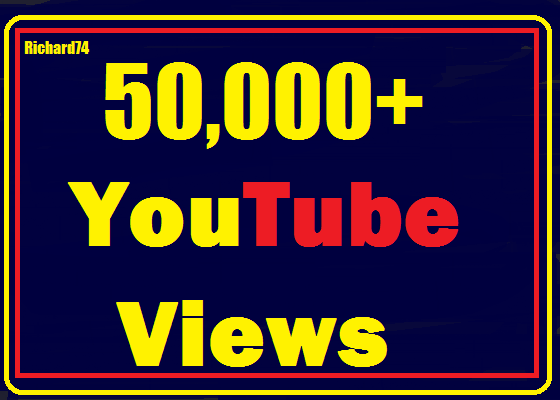 50000+ or 50k Youtube vie ws  High Quality non drop very fast