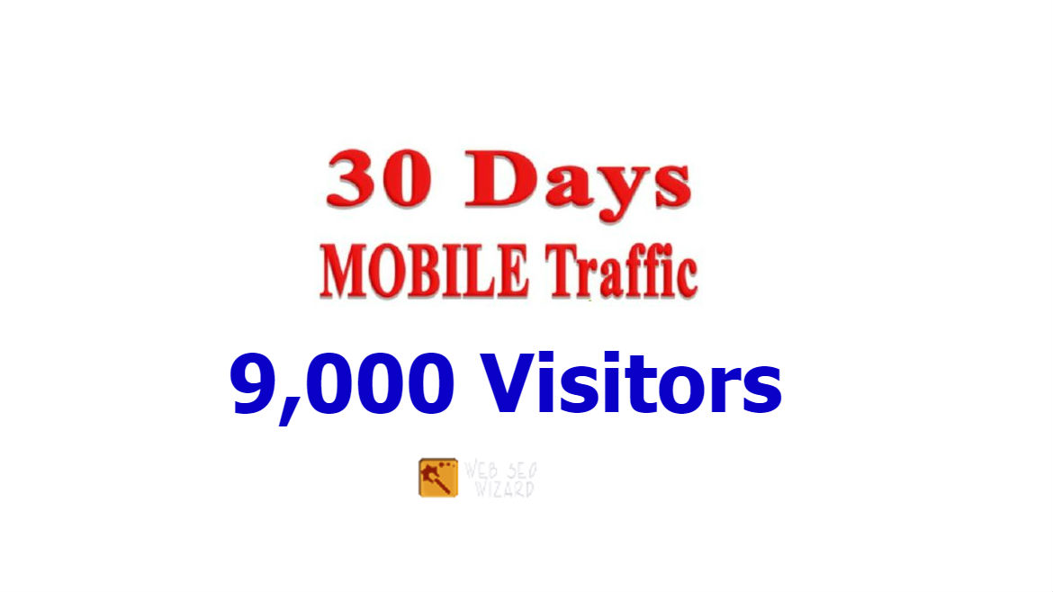 Drive 9,000 Mobile Traffic To Your Site in 30 Days