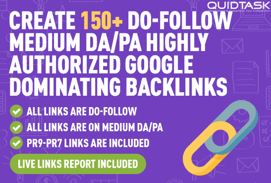Create 150 Do-Follow Highly Authorized Google Dominating Backlinks