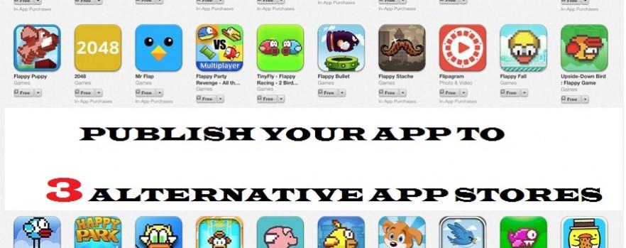 Publish Your App To Three Alternative App Stores