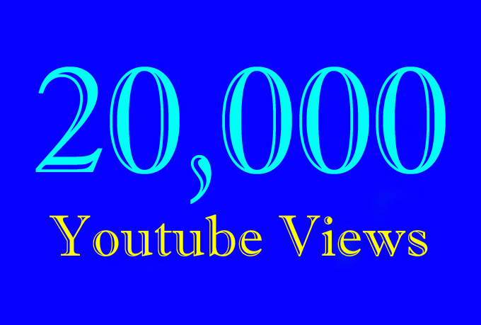 20000 Or 20K Or 20,000 YouTube Views with choice Extra service 1000, 2000, 3000, 5000, 10000, 15000, 20000, 25000, 40000, and 50,000, 50k, 100,000 100k, 200K, 300K, 500K, 1 Million View